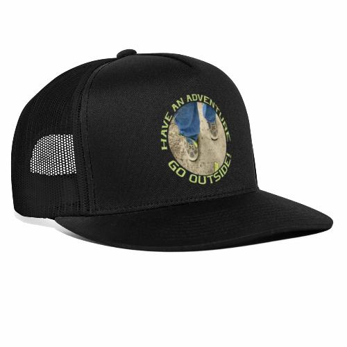 Have an Adventure-Go Outside! - Trucker Cap