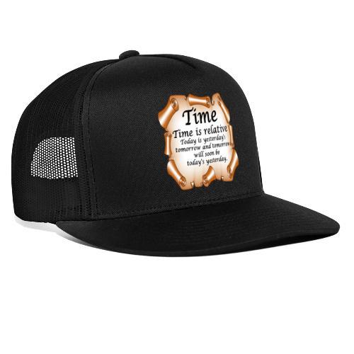 Time Is Relative - Trucker Cap