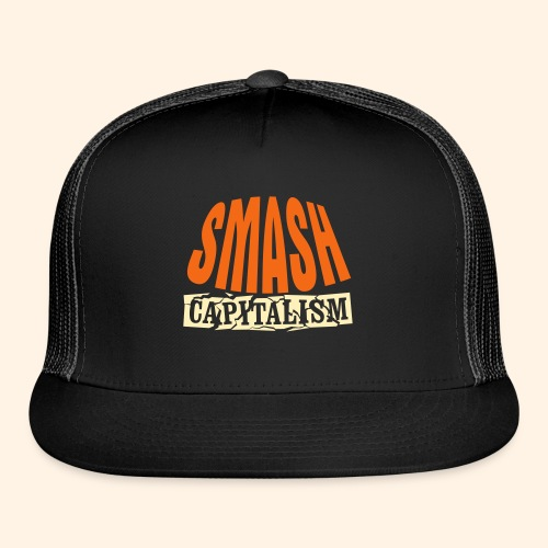Smash Capitalism - Trucker Cap