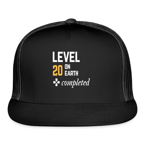 20th birthday gift level 20 on earth completed - Trucker Cap
