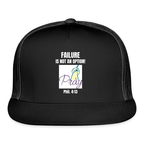 Failure Is NOT an Option! - Trucker Cap