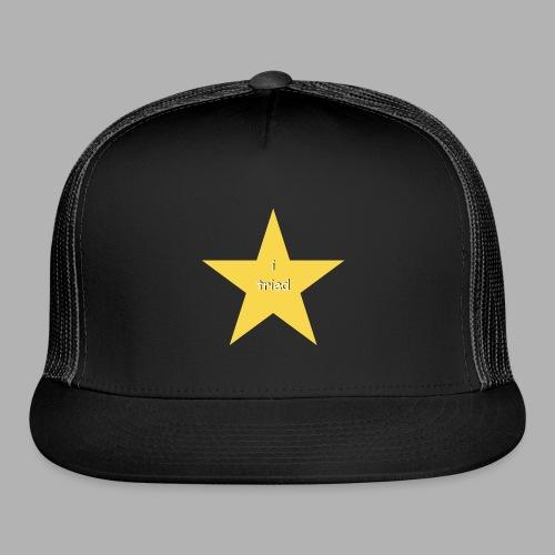 I Tried - Funny Shirt - Trucker Cap