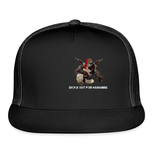 dicks out for harambe - Trucker Cap