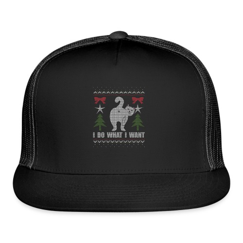 Ugly Christmas Sweater I Do What I Want Cat - Trucker Cap