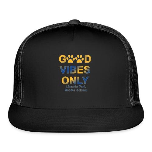Good Vibes Only - Trucker Cap