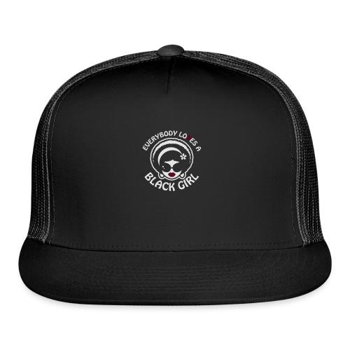 Everybody Loves A Black Girl - Version 1 Reverse - Trucker Cap