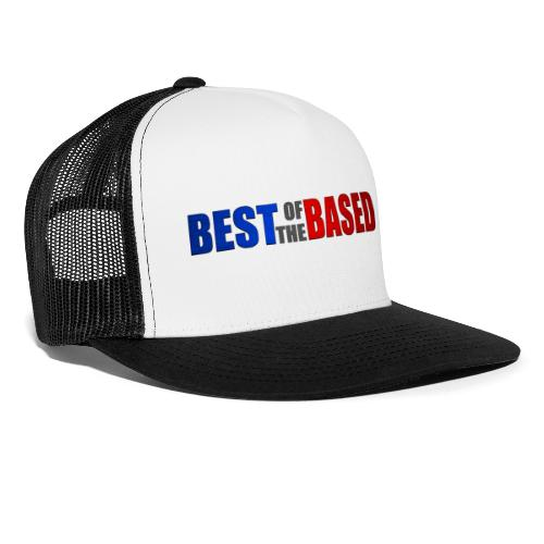 Best of the Based - Trucker Cap