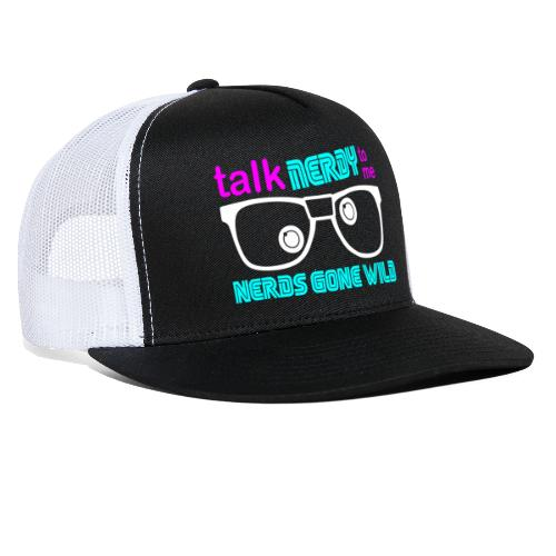 Talk Nerdy to Me - Trucker Cap