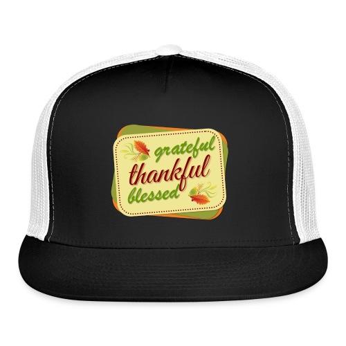 grateful thankful blessed - Trucker Cap