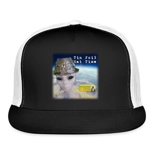 Tin Foil Hat Time (Earth) - Trucker Cap