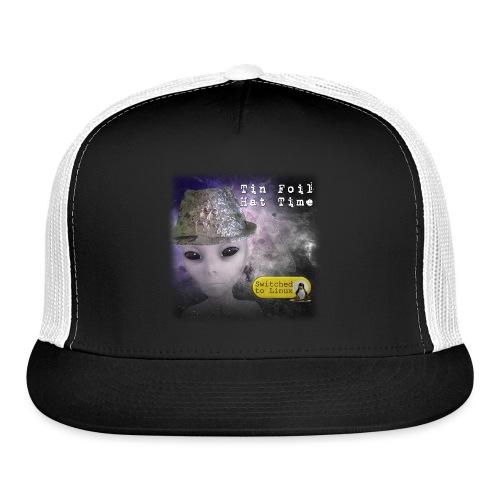 Tin Foil Hat Time (Space) - Trucker Cap