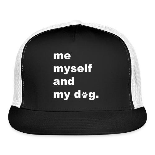 Me Myself And My Dog - Trucker Cap