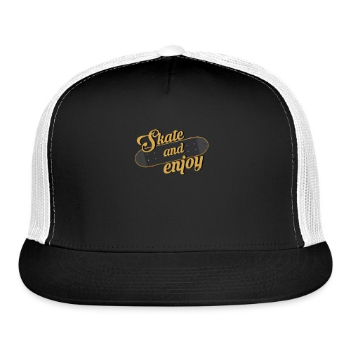 Skate And Enjoy - Trucker Cap