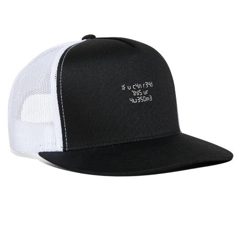 If you can read this, you're awesome - white - Trucker Cap