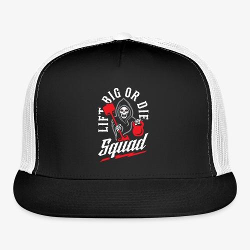 Lift Big Or Die Squad - Trucker Cap