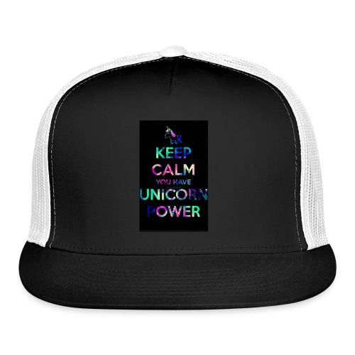 Keep calm you have unicorn power - Trucker Cap