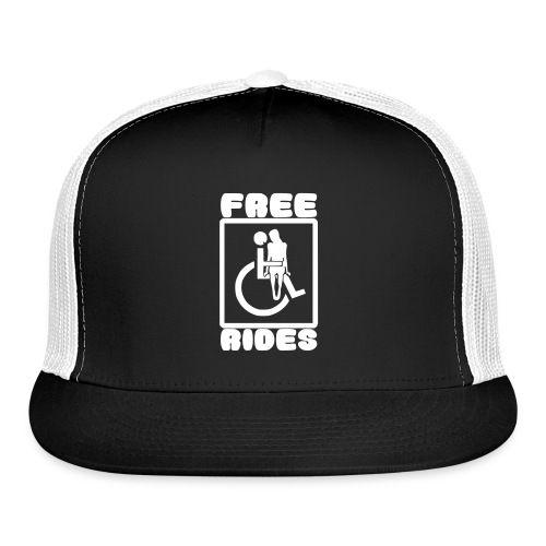 Free rides, wheelchair humor - Trucker Cap