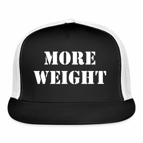 """""""More weight"""" Quote by Giles Corey in 1692. - Trucker Cap"""