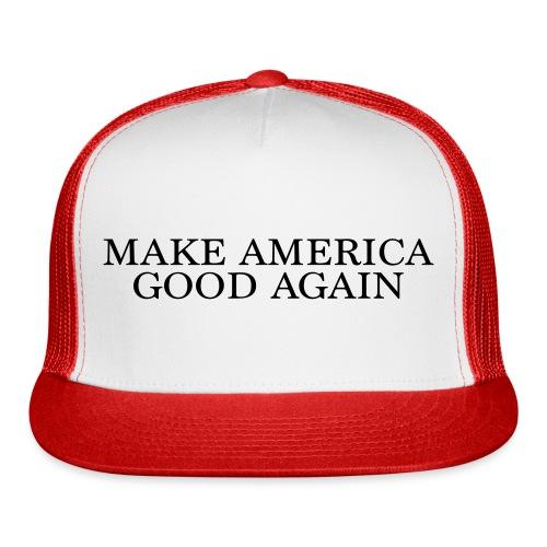 Make America Good Again - front black - Trucker Cap