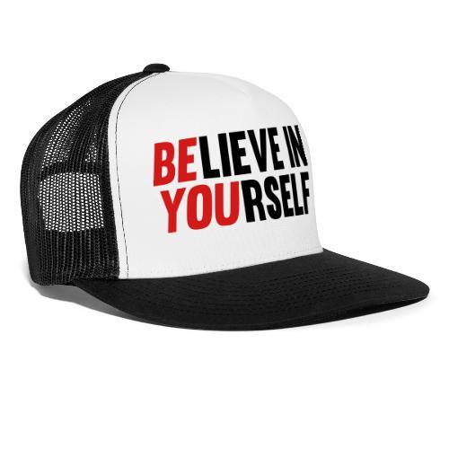 Believe in Yourself - Trucker Cap