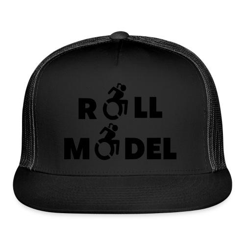 As a lady in a wheelchair i am a roll model - Trucker Cap