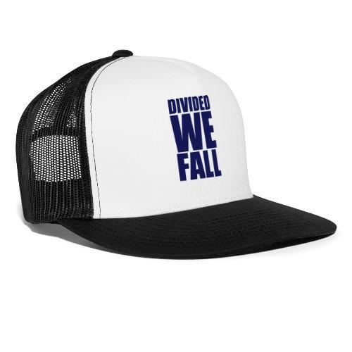 DIVIDED WE FALL - Trucker Cap
