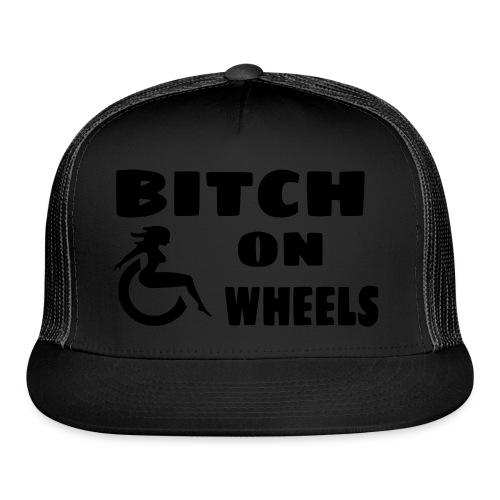 Bitch on wheels. Wheelchair humor - Trucker Cap