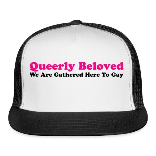 Queerly Beloved - Mug - Trucker Cap