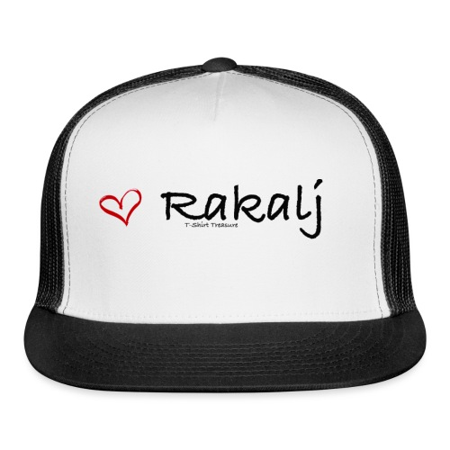 I love Rakalj - Trucker Cap