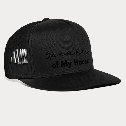 Speaker of My House - Trucker Cap