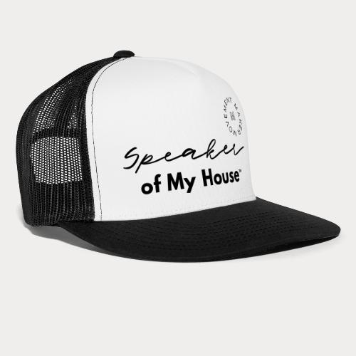 Speaker of My House - Trucker Cap