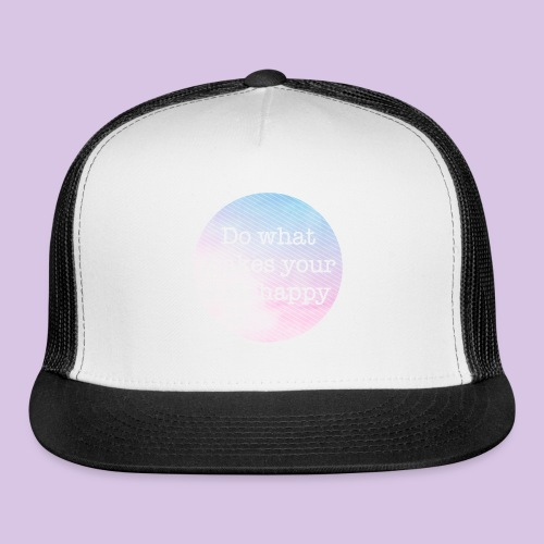 Do what makes your soul happy - Trucker Cap