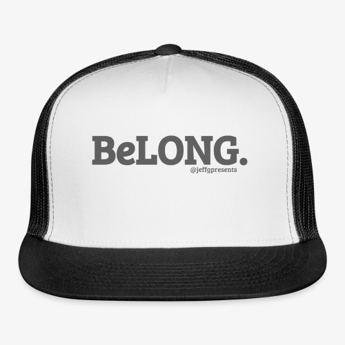 BELONG black with jeffgpresents - Trucker Cap