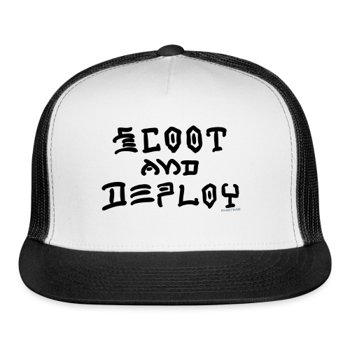 Scoot and Deploy - Trucker Cap