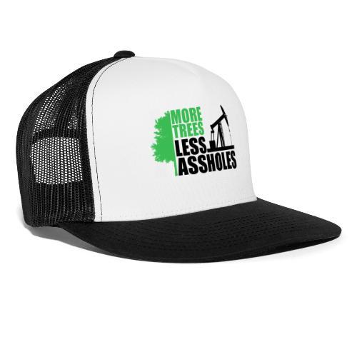 More Trees Less Assholes - Trucker Cap