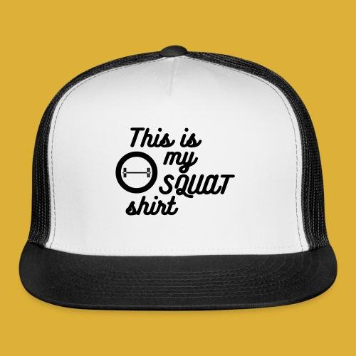 My squat shirt - Trucker Cap