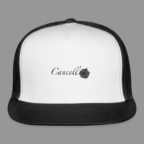 Cancelled - Trucker Cap
