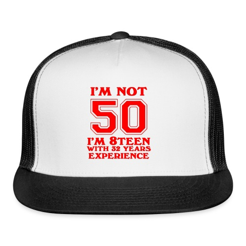 8teen red not 50 - Trucker Cap