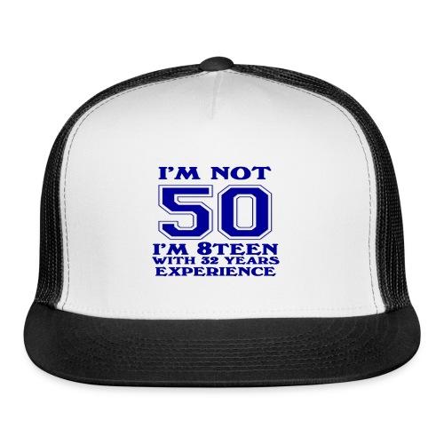 8teen blue not 50 - Trucker Cap