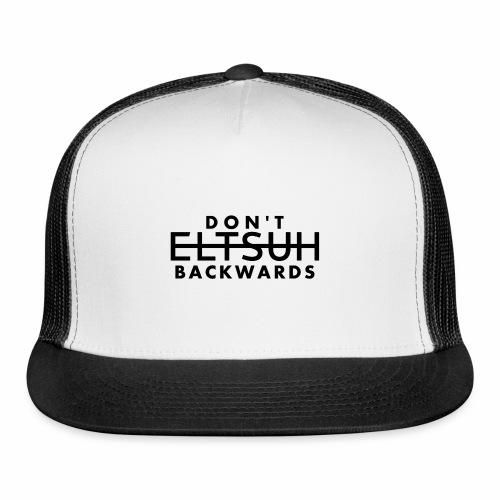 Don't Hustle Backwards - Trucker Cap