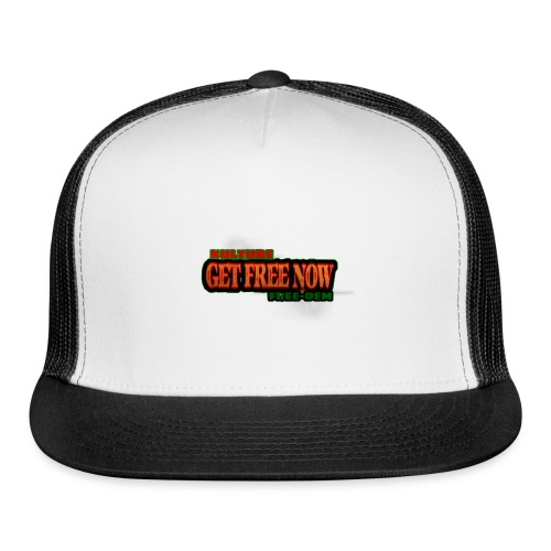 The Get Free Now Line - Trucker Cap