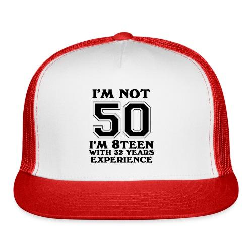 8teen black not 50 - Trucker Cap