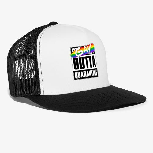 Gay Outta Quarantine - LGBTQ Pride - Trucker Cap