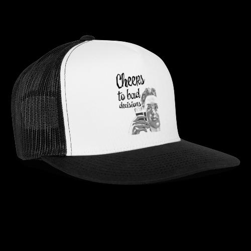 Cheers to Bad Decisions | Vintage Sarcasm - Trucker Cap