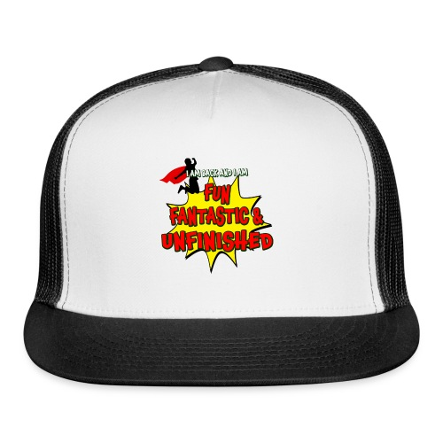 Fun Fantastic and UNFINISHED - Back to School - Trucker Cap