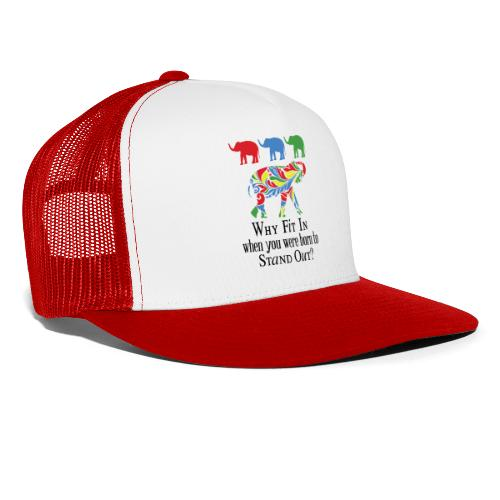 Why Fit In? - Trucker Cap