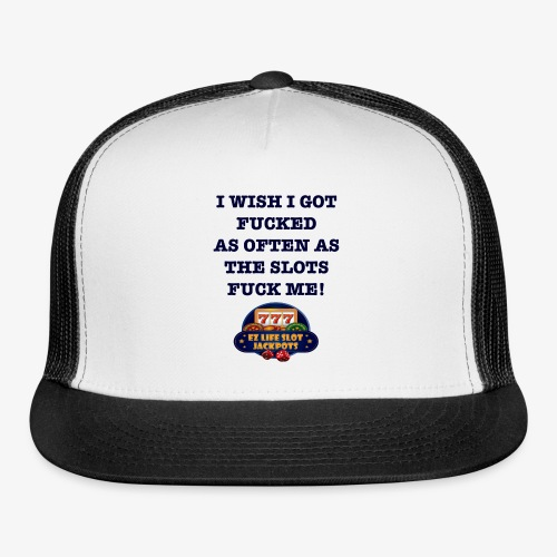 I Wish I got... - Trucker Cap