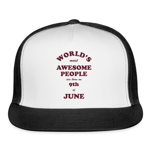 Most Awesome People are born on 9th of June - Trucker Cap