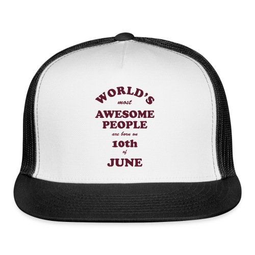Most Awesome People are born on 10th of June - Trucker Cap