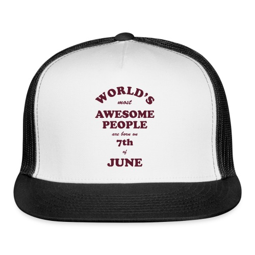 Most Awesome People are born on 7th of June - Trucker Cap
